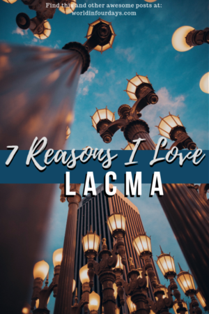 7 Reasons You'll Love LACMA