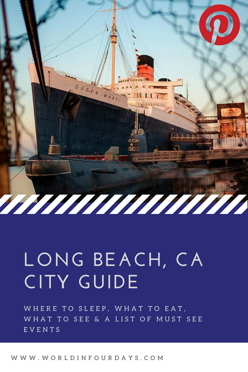 Long Beach Visitors Guide: World In Four Days | A Travel & Lifestyle Blog