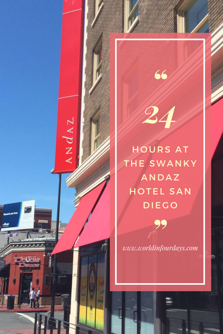 24 hours at the hip and swanky andaz hotel san diego for Swanky hotel