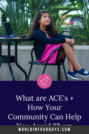 What are ACE's + How Your Community Can Help You Avoid Them