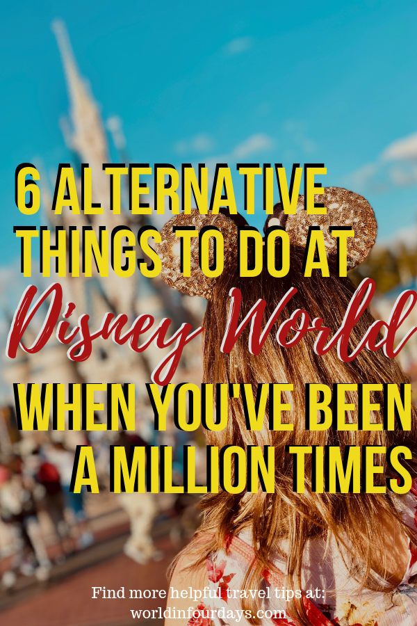 6 Alternative Things To Do At Disney World | Disney Travel Tips | World In Four Days