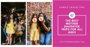 Looking for a way to get away and bound with your daughter? Check out this list of The Best Mother-Daughter Trips & Mother-Daughter Day Trips for mothers and daughters of all ages. #familytravel #daytrips #familyvacation #disney #disneyland #parenting